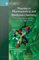 Fluorine in pharmaceutical and medicinal chemistry [electronic resource] : from biophysical aspects to clinical applications.