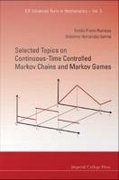 Selected topics on continuous-time controlled Markov chains and Markov games [electronic resource].