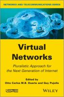 Virtual networks [electronic resource] : pluralistic approach for the next generation of Internet