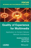 Quality of experience for multimedia [electronic resource] : application to content delivery network architecture