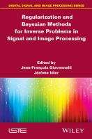 Regularization and Bayesian methods for inverse problems in signal and image processing [electronic resource]