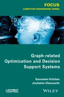 Graph-related optimization and decision support systems [electronic resource]