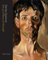 Stanley Spencer : art as a mirror of the self