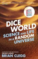 Dice world : science and life in a random universe
