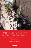 Radical Christianity in Palestine and Israel [electronic resource] : liberation and theology in the Middle East