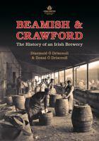 Beamish & Crawford : the history of an Irish brewery
