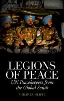 Legions of peace : UN peacekeepers from the global south