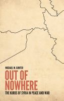 Out of nowhere : the Kurds of Syria in peace and war