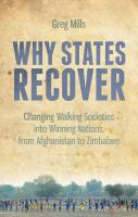 Why states recover : changing walking societies into winning nations, from Afghanistan to Zimbabwe