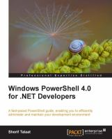 Windows PowerShell 4.0 for .NET developers [electronic resource] : a fast-paced PowerShell guide, enabling you to efficiently administer and maintain your development environment