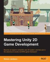 Mastering unity 2D game development : become an expert in Unity3D's new 2D system, and then join in the adventure to build an RPG game framework!