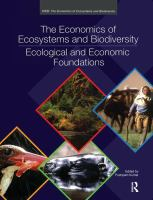 The economics of ecosystems and biodiversity : ecological and economic foundations