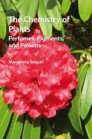 The chemistry of plants : perfumes, pigments, and poisons