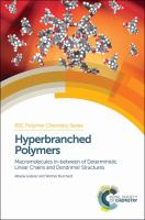 Hyperbranched polymers [electronic resource] : macromolecules in between deterministic linear chains and dendrimer structures
