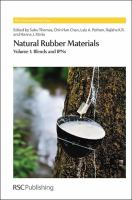 Natural rubber materials. Volume I, Blends and IPNs [electronic resource]