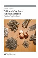 C-H and C-X bond functionalization [electronic resource] : transition metal mediation