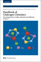 Handbook of chalcogen chemistry. Volume 1 [electronic resource] : new perspectives in sulfur, selenium and tellurium