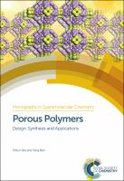 Porous polymers [electronic resource] : design, synthesis and applications