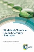 Worldwide trends in green chemistry education [electronic resource]