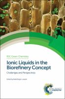Ionic liquids in the biorefinery concept [electronic resource] : challenges and perspectives