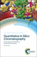 Quantitative in silico chromatography [electronic resource] : computational modelling of molecular interactions