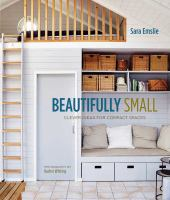 Beautifully small : clever ideas for compact spaces