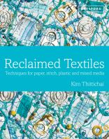 Reclaimed textiles : techniques for paper, stitch, plastic and mixed media