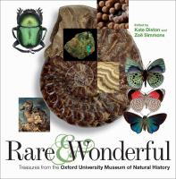Rare & wonderful : treasures from the Oxford University Museum of Natural History /
