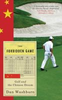 The forbidden game : golf and the Chinese dream