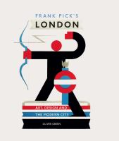 Frank Pick's London : art, design and the modern city