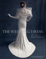 The wedding dress : 300 years of bridal fashions