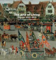 The arts of living : Europe 1600-1815