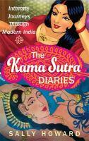 The Kama Sutra diaries : intimate journeys through modern India