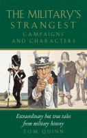 The military's strangest campaigns and characters