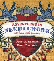 Adventures in needlework : stitching with passion