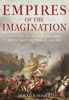 Empires of the imagination : politics, war and the arts in the British world, 1750-1850