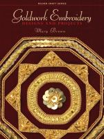 Goldwork embroidery : designs and projects