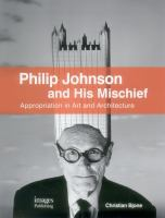 Philip Johnson and his mischief : appropriation in art and architecture
