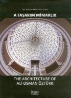 A Tasarim Mimarlik : the architecture of Ali Osman Öztürk