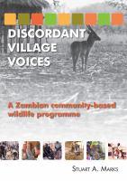 Discordant village voices : a Zambian 'community-based' wildlife programme