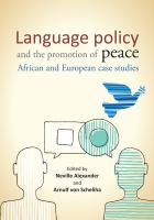 Language policy and the promotion of peace : African and European case studies