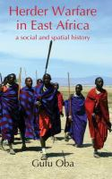 Herder warfare in East Africa : a social and spatial history /