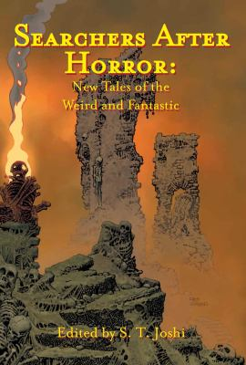 Cover Image for Searchers After Horror: New Tales of the Weird and Fantastic by S.T. Joshi