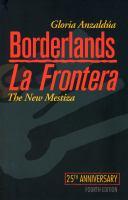 Borderlands : the new mestiza = la frontera