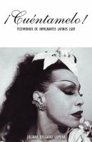 ŁCuéntamelo!: Oral Histories by LGBT Latino Immigrants