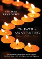 The path to awakening : how Buddhism's seven points of mind training can lead you to a life of enlightenment and happiness