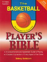 The basketball player's bible : a comprehensive and systematic guide to playing