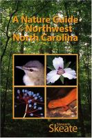 A Nature Guide to Northwest North Carolina [electronic resource]