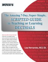 The amazing 7-day, super-simple, scripted guide to teaching or learning decimals [electronic resource]