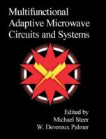 Multifunctional adaptive microwave circuits and systems [electronic resource]